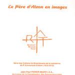 Cahier n°14 : Le Père d'Alzon en images