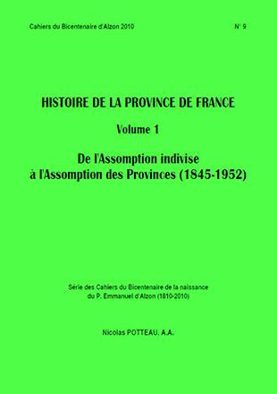 Cahier n°9 : Histoire de la Province de France volume 1