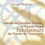 Isabelle de Clermont-Tonnerre et François Picard, fondateurs des Orantes de l'Assomption